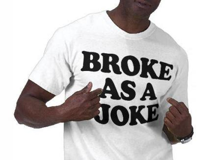 broke_as_a_joke_shirts-r1e098caa1f1d4726b9a485994249a758_f0cgt_512